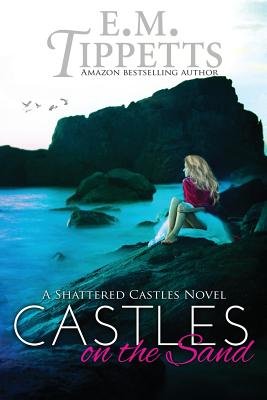 Castles on the Sand, Tippetts, E. M.