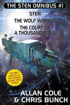 The Sten Omnibus #1: Sten, The Wolf Worlds, The Court of a Thousand Suns, Cole, Allan; Bunch, Chris