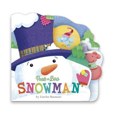 Image for Peek-a-Boo Snowman (Charles Reasoner Peek-a-Boo Books)