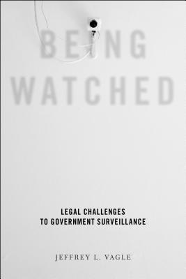 Image for Being Watched: Legal Challenges to Government Surveillance