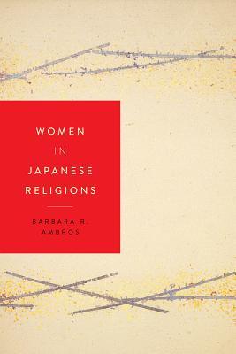 Women in Japanese Religions (Women in Religions), Ambros, Barbara R.