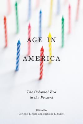 Image for Age in America: The Colonial Era to the Present