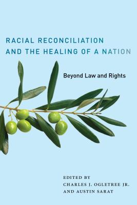 Image for Racial Reconciliation and the Healing of a Nation: Beyond Law and Rights (The Charles Hamilton Houston Institute Series on Race and Justice, 2)