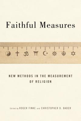 Image for Faithful Measures: New Methods in the Measurement of Religion