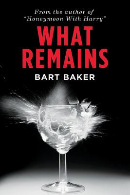 What Remains, Baker, Bart