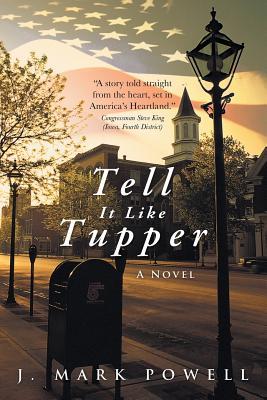 Tell It Like Tupper: A Novel, Powell, J. Mark
