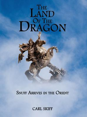 The Land of the Dragon: Snuff Arrives in the Orient, Carl Skiff