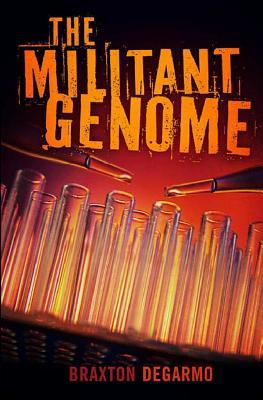 The Militant Genome, DeGarmo, Braxton