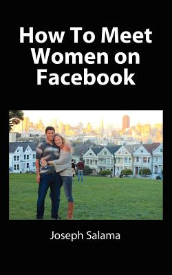 How To Meet Women On Facebook, Salama, Joseph