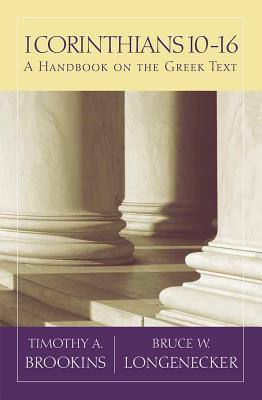 Image for 1 Corinthians 10-16: A Handbook on the Greek Text (Baylor Handbook on the Greek New Testament)