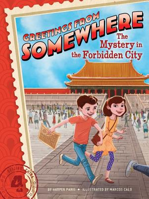 The Mystery in the Forbidden City (Greetings from Somewhere), Paris, Harper