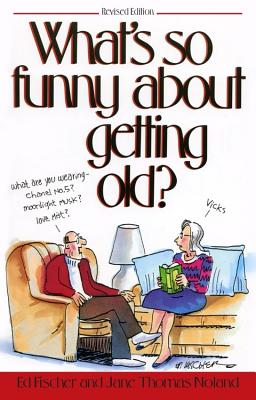 Image for What's So Funny About Getting Old