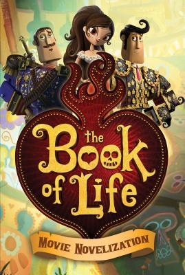 Image for The Book of Life Movie Novelization