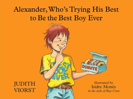 Image for Alexander, Who's Trying His Best to Be the Best Boy Ever