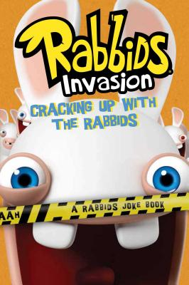 Image for Cracking Up with the Rabbids: A Rabbids Joke Book (Rabbids Invasion)