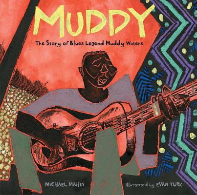 Image for Muddy: The Story of Blues Legend Muddy Waters