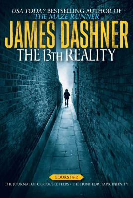 The 13th Reality Books One and Two: The Journal of Curious Letters; The Hunt for Dark Infinity, James Dashner