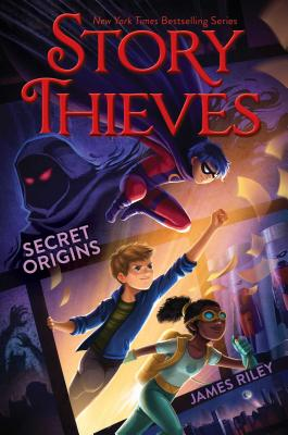 Secret Origins (Story Thieves), James Riley