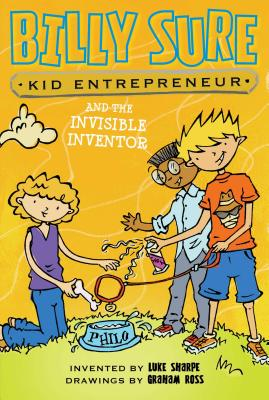 Billy Sure Kid Entrepreneur and the Invisible Inventor, Sharpe, Luke