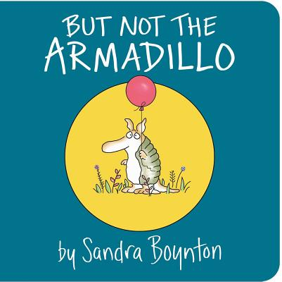 Image for But Not the Armadillo