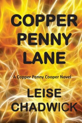 Copper Penny Lane (Copper Penny Cooper Mystery and Romance Series), Chadwick, Leise