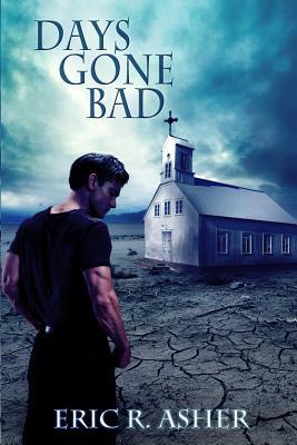 Days Gone Bad (Vesik) (Volume 1), Asher, Eric R.