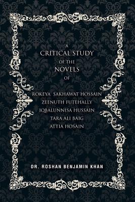 A Critical Study of the Novels, Khan, Dr.  Roshan Benjamin