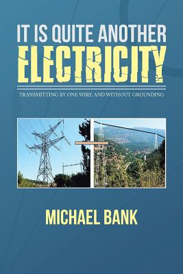 It Is Quite Another Electricity, Bank, Michael