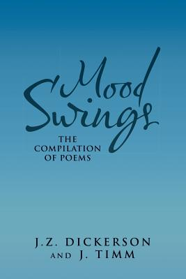 Image for Mood Swings: The Compilation of Poems