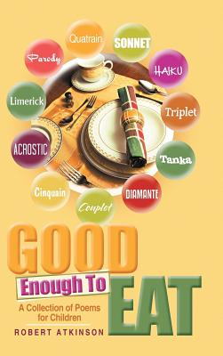 Image for Good Enough To Eat: A Collection of Poems for Children