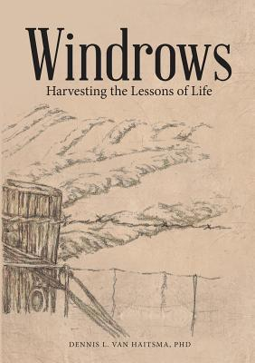 Image for Windrows: Harvesting the Lessons of Life