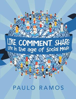 Image for Like, Comment, Share: Life in the age of Social Media