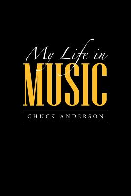 My Life in Music, Anderson, Chuck
