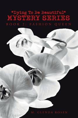 Image for 'Dying To Be Beautiful' Mystery Series: Book 2: FASHION QUEEN