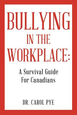 Image for Bullying in the Workplace: A Survival Guide For Canadians