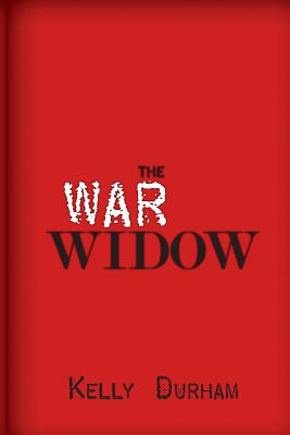 Image for The War Widow: A World War II Thriller