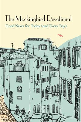 Image for The Mockingbird Devotional: Good News for Today (and Every Day)