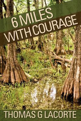 6 Miles With Courage, LaCorte, Thomas G