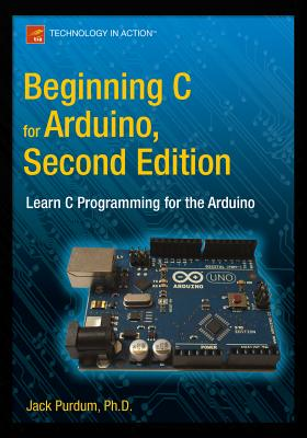 Image for Beginning C for Arduino, Second Edition: Learn C Programming for the Arduino