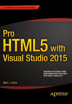 Pro HTML5 with Visual Studio 2015, Collins, Mark