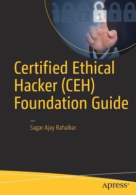 Certified Ethical Hacker (CEH) Foundation Guide, Rahalkar, Sagar Ajay