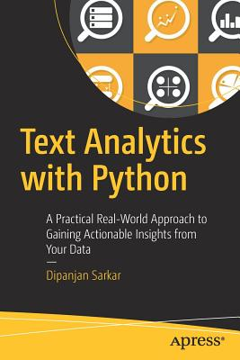 Image for Text Analytics with Python: A Practical Real-World Approach to Gaining Actionable Insights from your Data