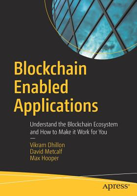Image for Blockchain Enabled Applications: Understand the Blockchain Ecosystem and How to Make it Work for You
