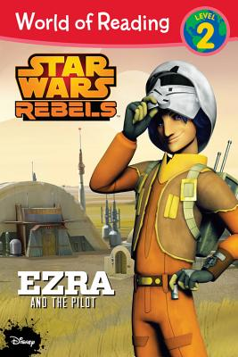 Image for World of Reading Star Wars Rebels Ezra and the Pilot: Level 2