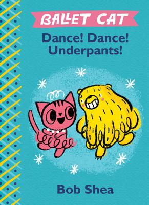 Image for Ballet Cat: Dance! Dance! Underpants!