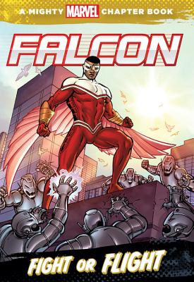 Image for Falcon: Fight or Flight (A Mighty Marvel Chapter Book)
