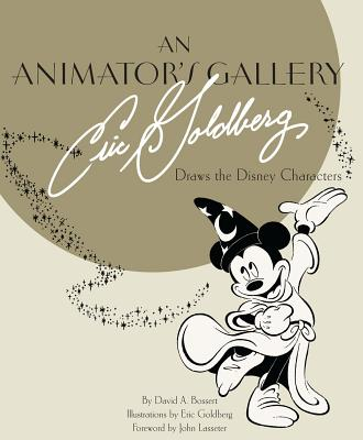 Image for An Animator's Gallery: Eric Goldberg Draws the Disney Characters (Disney Editions Deluxe)
