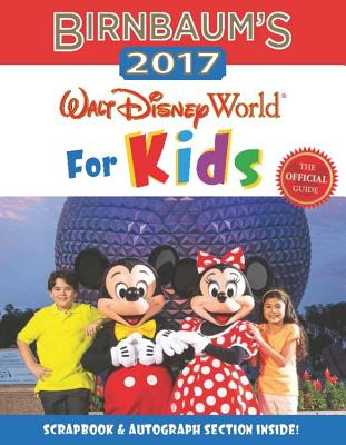 Image for Birnbaum's 2017 Walt Disney World For Kids: The Official Guide (Birnbaum Guides)