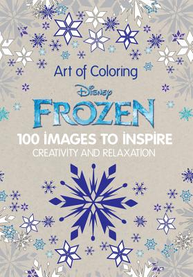 Image for Art of Coloring Disney Frozen: 100 Images to Inspire Creativity and Relaxation