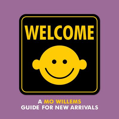 Image for Welcome: A Mo Willems Guide for New Arrivals